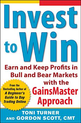 Invest to Win By Turner, Toni/ Scott, Gordon