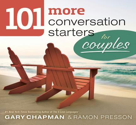 101 More Conversation Starters for Couples By Chapman, Gary D./ Presson, Ramon L.